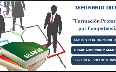 """SEMINARIO TALLER 02 Y 09 DE DICIEMBRE """"FORMACIÓN PROFESIONAL POR COMPETENCIA"""""""
